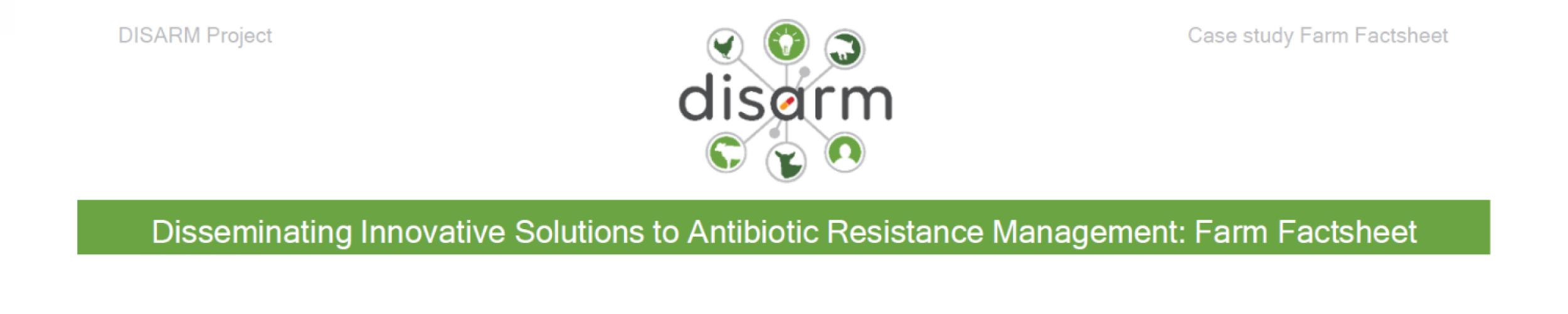 Disseminating Innovative Solutions to Antibiotic Resistance Management: Farm Factsheet